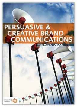 Persuasive & Creative Brand Communications From Magic to Logic – eBook